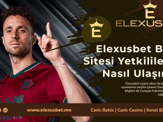 Elexusbet Bahis Sitesi Yetkililerine Nasıl Ulaşırım