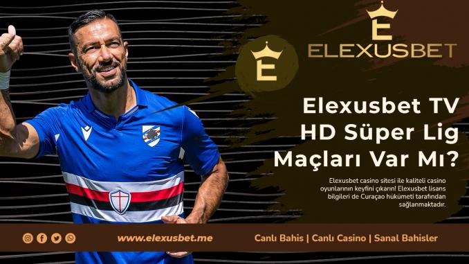 Elexusbet TV HD Süper Lig Maçları Var Mı