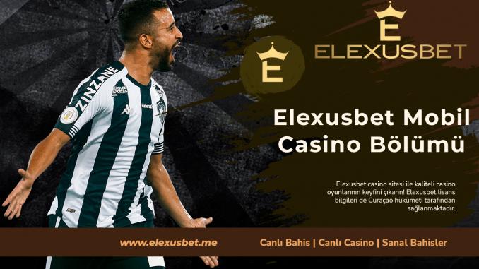 Elexusbet Mobil Casino Bölümü